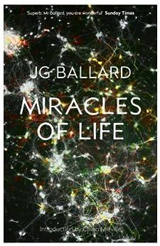 Miracles of Life by [Ballard, J. G.]