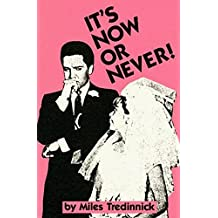 [It's Now or Never!] (By: Miles Tredinnick) [published: July, 1991]