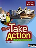 Anglais 1e/Tle Bac Pro New Take Action A2+/B1+