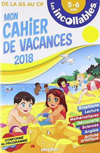 Les incollables - Cahier de vacances 2018 - De la GS au CP par Collectif