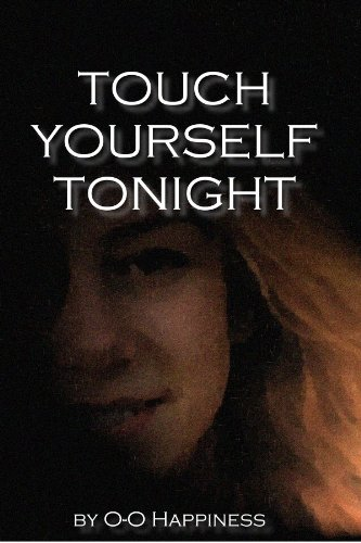 Touch yourself tonight. (English Edition)