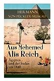 Aus Mehemed Alis Reich: Ägypten und der Sudan um 1840 - Hermann von Pückler-Muskau
