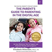 The Parent's Guide to Parenting in the Digital Age: An Easy Reference Tool to Support and Empower Parents and Caregivers (The Digital Parent's Toolkit Series Book 1) (English Edition)