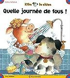 Telecharger Livres Quelle journee de fous Kiko le chien (PDF,EPUB,MOBI) gratuits en Francaise