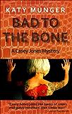 Bad To The Bone (Casey Jones mystery series Book 4) (English Edition)