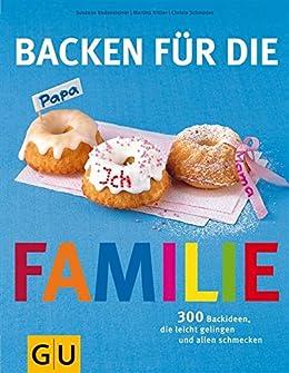 Backen für die Familie (GU Familienküche) von [Kittler, Martina, Schmedes, Christa, Bodensteiner, Susanne]
