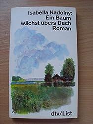 Ein Baum wächst übers Dach / Roman