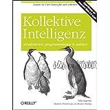 Kollektive Intelligenz analysieren, programmieren und nutzen