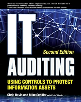 IT Auditing Using Controls to Protect Information Assets, 2nd Edition by [Davis, Chris, Schiller, Mike, Wheeler, Kevin]