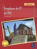 Remplacer du CP au CM2 (1Cédérom)