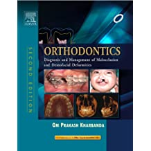 Orthodontics: Diagnosis and Management of Malocclusion & Dentofacial Deformities: Diagnosis and Management of Malocclusion and Dentofacial Deformities