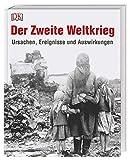 Der Zweite Weltkrieg: Ursachen, Ereignisse und Auswirkungen. Mit einem Vorwort vom Dokumentationszentrum Reichsparteitagsgelände - R. G. Grant