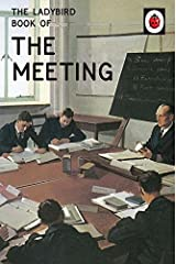 The Ladybird Book of the Meeting (Ladybirds for Grown-Ups) Hardcover