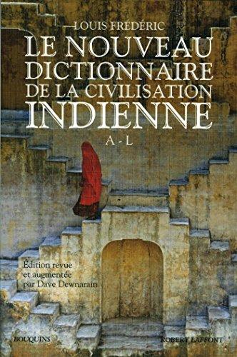 Le Nouveau Dictionnaire de la civilisation indienne - Tome 1 (01) par Louis FRÉDÉRIC