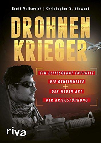 Drohnenkrieger: Ein Elitesoldat enthüllt die Geheimnisse der neuen Art der Kriegsführung