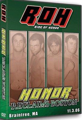 ROH- Ring of Honor Wrestling: Honor Reclaims Boston DVD, 11.03.06 Braintree, Mass
