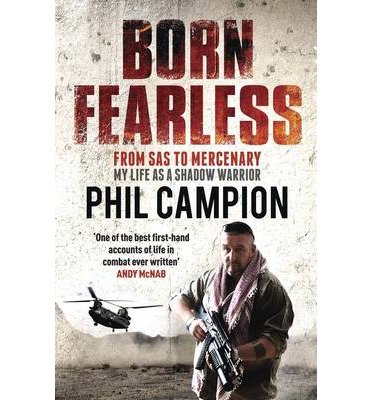 Born Fearless: From Kids' Home to SAS to Pirate Hunter - My Life as a Shadow Warrior (Paperback) - Common