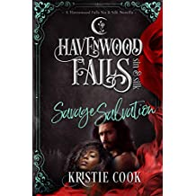 Savage Salvation: (A Havenwood Falls Sin & Silk Novella)