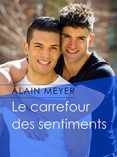 Le carrefour des sentiments par Alain Meyer
