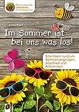 Stimmungsvolle Jahresfeste im Kindergarten Im Sommer ist bei uns was los!: Kita-Ideen rund um Sommervergnügen, Abschied und Ankommen