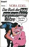 Das Buch der total geschmacklosen Witze. ( Humor). -