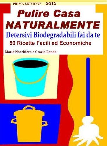 pulire-casa-naturalmente-detersivi-e-detergenti-biodegradabili-fai-da-te