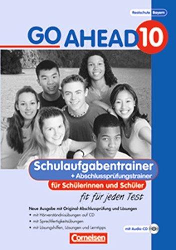 Preisvergleich Produktbild Go Ahead 10. Schulaufgaben- und Prüfungstrainer - Neubearbeitung, inkl. CDs, Lösungen und Original-Abschlussprüfung