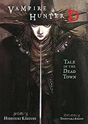 Vampire Hunter D Volume 4: Tale of the Dead Town: Tale of the Dead Town v. 4 by Hideyuki Kikuchi (6-Jun-2006) Paperback