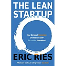 The Lean Startup: How Constant Innovation Creates Radically Successful Businesses by Eric Ries - Paperback