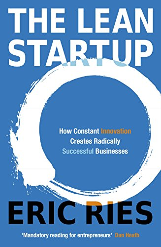 The Lean Startup: How Constant Innovation Creates Radically Successful Businesses (Capital One App)