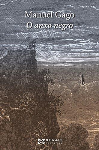 O anxo negro (Edición Literaria - Narrativa E-Book) (Galician Edition) por Manuel Gago Mariño