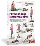 Funktionelles Mattentraining: Die besten Bodenübungen und -programme für das Fasziensystem, die Core-Muskulatur, den Beckenboden und Ihre Balance