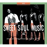 Sweet Soul Music-25 Scorching Classics from 1972