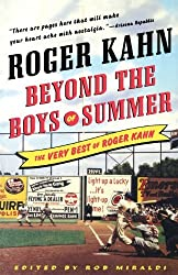 Beyond the Boys of Summer: The Very Best of Roger Kahn by Roger Kahn (2006-12-11)