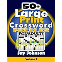 50+ Large Print Crossword Puzzles for Adults-Revised Edition: The Unique Brain Games Crossword Puzzles in Large Print with Today's Contemporary Words ... 1! (Adults Brain Games Crossword Series)
