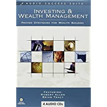 Investing and Wealth Management - Proven Strategies for Wealth Building! by Brian Tracy (2008
