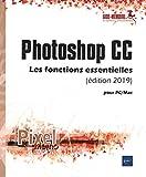 Photoshop CC pour PC/Mac (édition 2019) - Les fonctions essentielles...