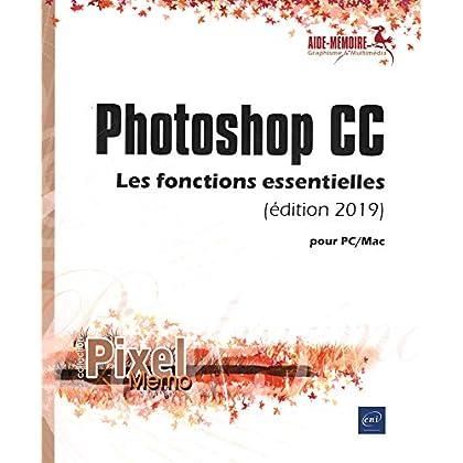 Photoshop CC pour PC/Mac (édition 2019) - Les fonctions essentielles
