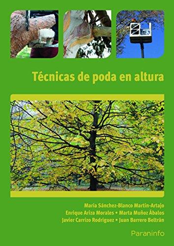 Técnicas de poda en altura (Cp - Certificado Profesionalidad) por JUAN BARRERO BELTRÁN