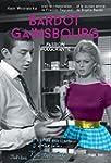 Bardot/Gainsbourg Passion fulgurante