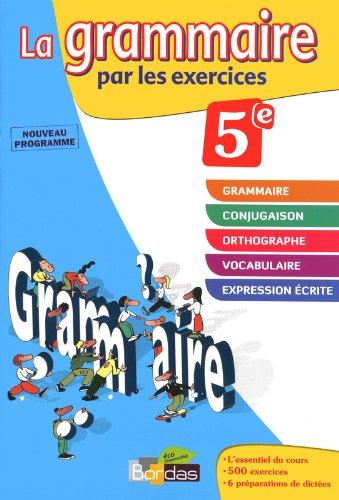 La grammaire par les exercices 5e - Cahier d'exercices - Edition 2011 par JOELLE PAUL