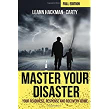 Master Your Disaster: Your Readiness, Response and Recovery Guide (Full Edition)