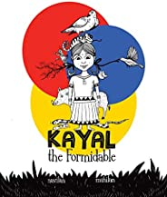 Kayal, the Formidable