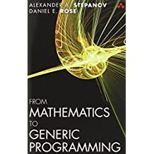 From Mathematics to Generic Programming by Alexander A. Stepanov (2014-11-17)