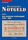 Deutsches Notgeld, Band 3: Das deutsche Großnotgeld 1918 - 1921. Katalog aller Notgeldscheine im Nennwert von 1 bis 100 Mark. Mit aktualisierten Bewertungen