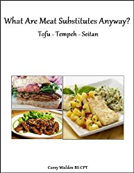Meat Substitutes - Tofu Tempeh Seitan (Topics In Health Book 12) (English Edition)