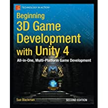 Beginning 3D Game Development with Unity 4: All-in-one, multi-platform game development (Beginning Apress)