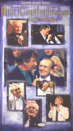 Bill Gaither Remembers Old Friends [VHS]