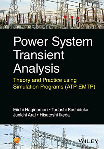 Power System Transient Analysis: Theory and Practice using Simulation Programs (ATP-EMTP) -