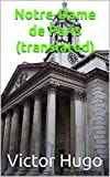 Notre-Dame de Paris (translated) (English Edition) - Format Kindle - 3,08 €